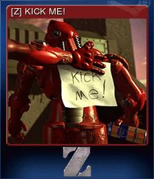 [Z] KICK ME!