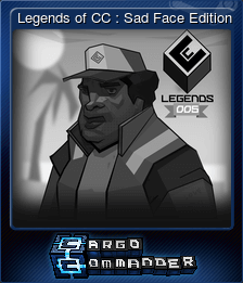 Legends of CC : Sad Face Edition