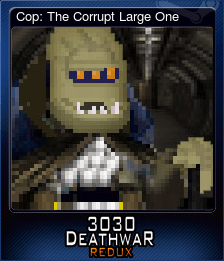 Cop: The Corrupt Large One