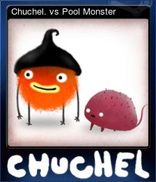 Chuchel. vs Pool Monster